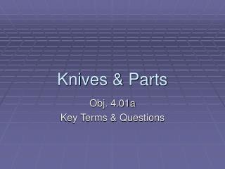 Knives & Parts
