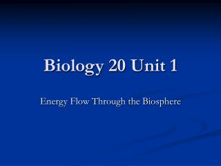 Biology 20 Unit 1