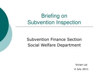 Briefing on  Subvention Inspection