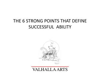 THE 6 STRONG POINTS THAT DEFINE  SUCCESSFUL  ABILITY