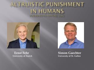 Altruistic punishment in humans P ublished in  Nature,  2002