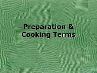 Preparation & Cooking Terms