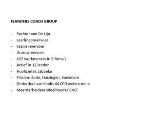 FLANDERS COACH GROUP Pa chter van  De  Lijn   Leerlingenvervoer Fabrieksvervoer