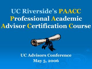 UC Riverside s PAACC Professional Academic Advisor Certification Course