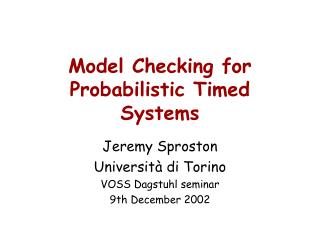 Model Checking for Probabilistic Timed Systems