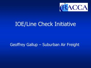 IOE/Line Check Initiative