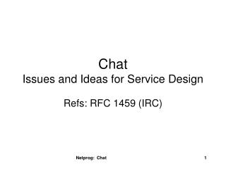 Chat Issues and Ideas for Service Design