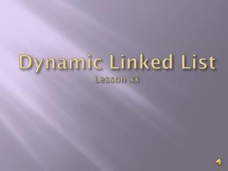 Dynamic Linked List  Lesson xx