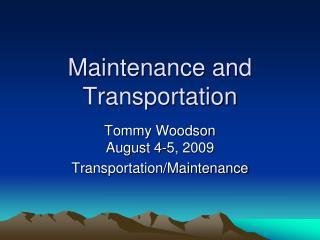 Maintenance and Transportation