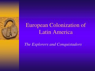 European Colonization of Latin America