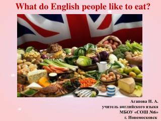 What do English people like to eat?