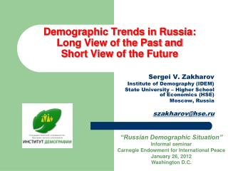 Demographic Trends in Russia:  Long View of the Past and  Short View of the Future