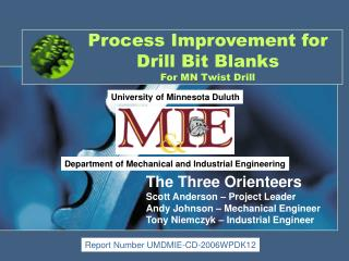 Process Improvement for Drill Bit Blanks For MN Twist Drill