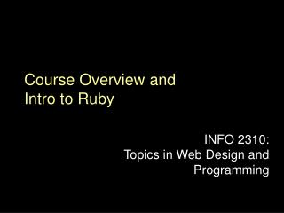 Course Overview and  Intro to Ruby