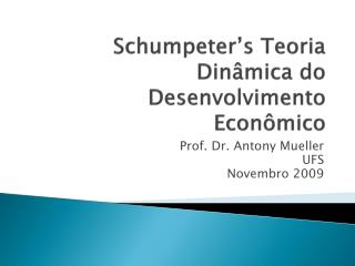 Schumpeter s Teoria Din mica do Desenvolvimento Econ mico