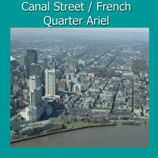 Canal Street / French Quarter Ariel