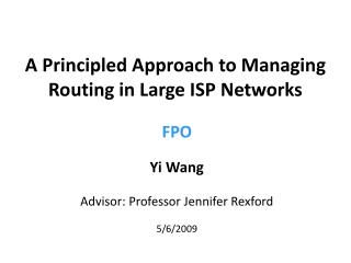 A Principled Approach to Managing  Routing in Large ISP Networks