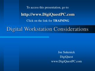 Digital Workstation Considerations