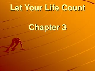 Let Your Life Count Chapter 3