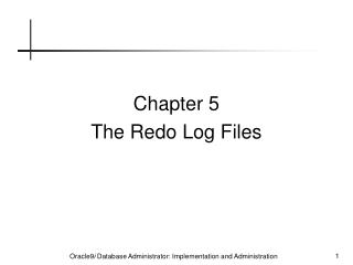 Chapter 5 The Redo Log Files