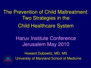 Howard Dubowitz, MD, MS      University of Maryland School of Medicine
