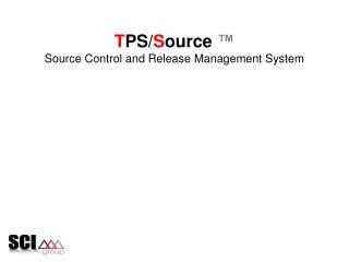T PS/ S ource  ™ Source Control and Release Management System
