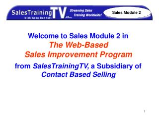 Welcome to Sales Module 2 in   The Web-Based  Sales Improvement Program