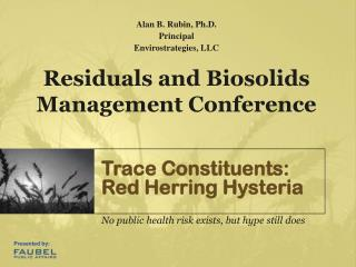 Trace Constituents: Red Herring Hysteria