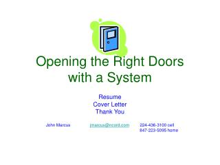 Opening the Right Doors with a System