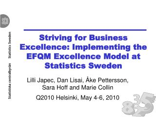 Striving for Business Excellence: Implementing the EFQM Excellence Model at Statistics Sweden