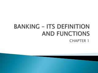 BANKING – ITS DEFINITION AND FUNCTIONS