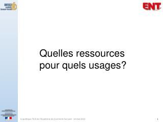 Quelles ressources pour quels usages?