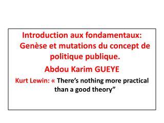 Introduction aux fondamentaux: Genèse et mutations du concept de politique publique.