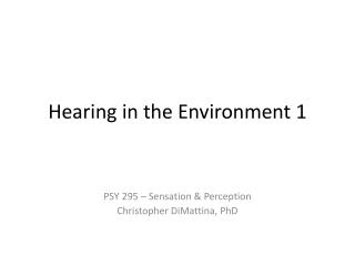 Hearing in the Environment 1