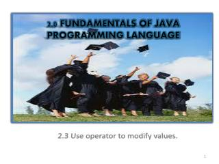 2.0 FUNDAMENTALS OF JAVA PROGRAMMING LANGUAGE