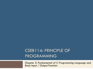 CSEB114: Principle of Programming