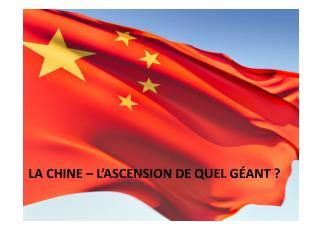 La Chine –  l'ascension  de  quel géant  ?