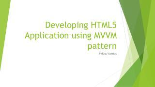 Developing HTML5 Application using MVVM pattern