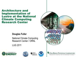 Architecture and Implementation of  Lustre  at the National Climate Computing Research Center