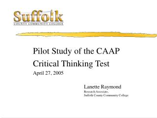 Pilot Study of the CAAP Critical Thinking Test April 27, 2005