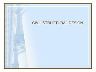 CIVIL/STRUCTURAL DESIGN