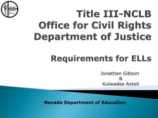 Title  III-NCLB Office for Civil Rights Department  of Justice  Requirements  for  ELLs