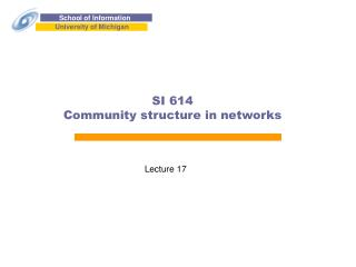 SI 614 Community structure in networks