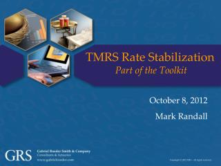 TMRS Rate Stabilization Part of the Toolkit