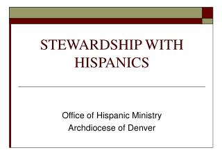 STEWARDSHIP WITH HISPANICS