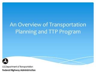 An Overview of Transportation Planning and TTP Program