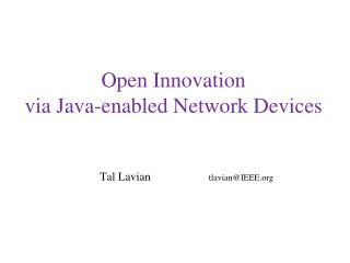 Open Innovation via Java-enabled Network Devices