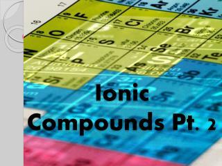 Ionic Compounds Pt. 2