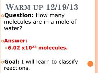 Warm up  12/19/13