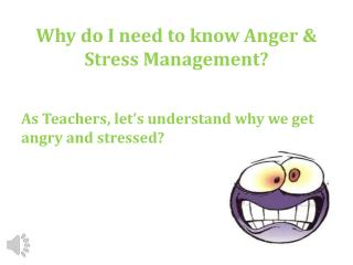Why do I need to know Anger & Stress Management?